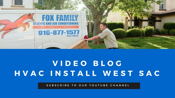 HVAC REPLACEMENT WEST SACRAMENTO - VIDEO BLOG