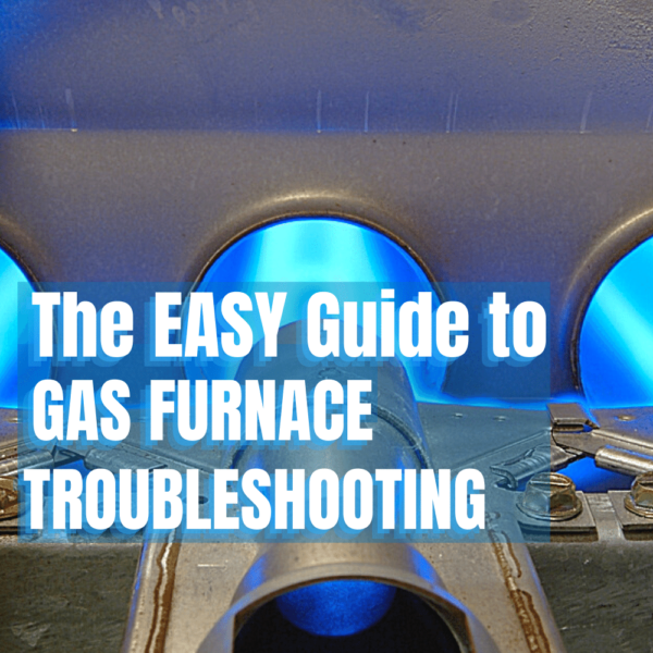 Easy Guide to gas furnace troubleshooting
