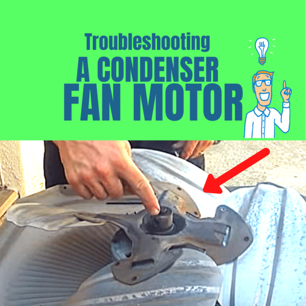 troubleshooting a condenser fan motor